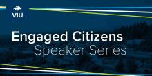 Engaged Citizens Speaker Series